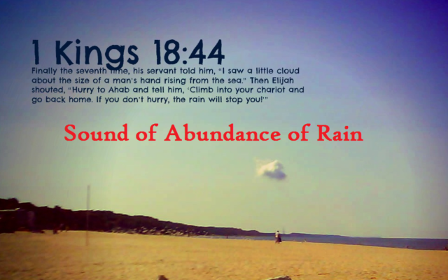 There is a sound of Abundance of Rain