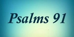Protection Principles – Psalms 91